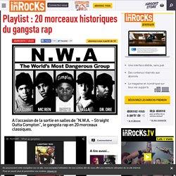 Playlist : 20 morceaux historiques du gangsta rap