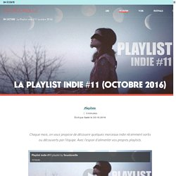 La Playlist indie #11 (octobre 2016)