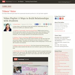 Video Playlist: Building Relationships With Students