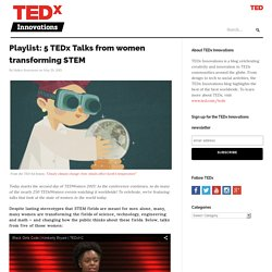Playlist: 5 TEDx Talks from women transforming STEM