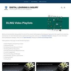 DLINQ Video Playlists – Digital Learning & Inquiry (DLINQ)
