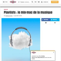 Playlists : le mix-mac de la musique