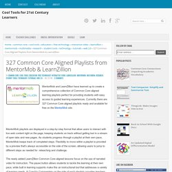 327 Common Core Aligned Playlists from MentorMob & LearnZillion