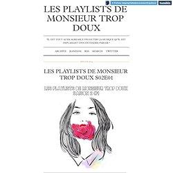Les playlists de Monsieur Trop Doux