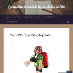 Tour d'Europe d'un playmobil… – Groupe départemental de langues du Loir et Cher