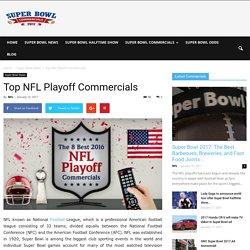Top NFL Playoff Commercials – Super Bowl Commercials 2017