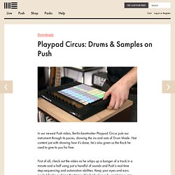 Playpad Circus: Playing Drums and Samples with Ableton Push