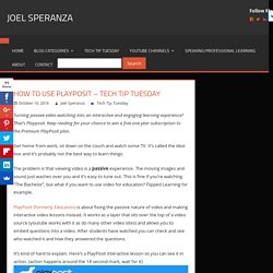 How to Use PlayPosit - Tech Tip Tuesday - Joel Speranza