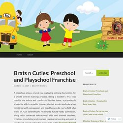 Brats n Cuties: Preschool and Playschool Franchise