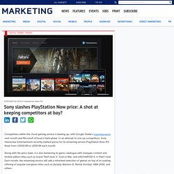 Sony slashes PlayStation Now price: A shot at keeping competitors at bay?