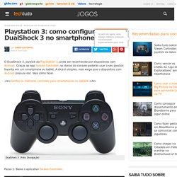 Playstation 3: como configurar DualShock 3 no smartphone Android