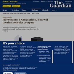 PlayStation 5 v Xbox Series X: how will the rival consoles compare?