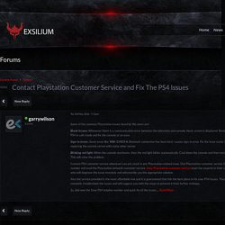 Contact Playstation Customer Service and Fix The PS4 Issues - Forums - Exsilium Gaming