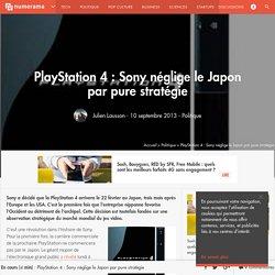 PlayStation 4 : Sony néglige le Japon par pure stratégie