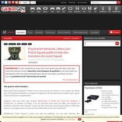 PlayStation Network / Xbox Live : Finest Squad publie la liste des membres de Lizard Squad