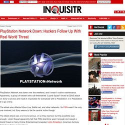 PlayStation Network Down: Hackers Follow Up With Real World Threat