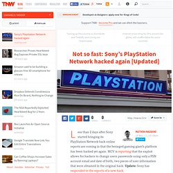 Not so fast: Sony's Playstation Network hacked again - TNW Industry