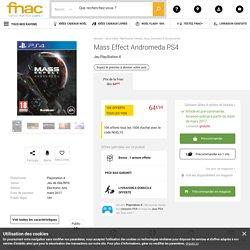 Mass Effect Andromeda PS4 sur Playstation 4 - Précommande & prix Fnac