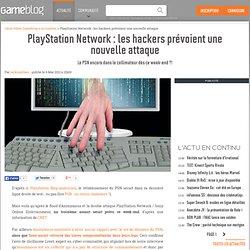PlayStation Network : les hackers prévoient une nouvelle attaque - Le PSN encore dans le collimateur dès ce week-end ?!