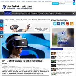 Sony – Le PlayStation VR n'est pas son seul projet en réalité virtuelle