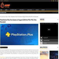 PlayStation Plus Free Games of August 2016 for PS4, PS3, Vita Revealed