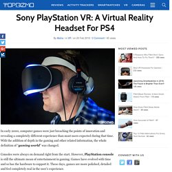 Sony PlayStation VR: A Virtual Reality Headset For PS4