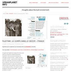 Playtime, le corps dans le décor - France - Urbanplanet info
