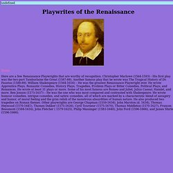 a history of playwrights in renaissance period Renaissance means rebirth of classical knowledge italy: known more for stage  equipment and scenery than great plays ideas from greek and roman period.