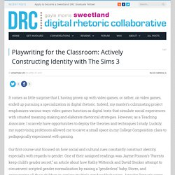 Playwriting for the Classroom: Actively Constructing Identity with The Sims 3