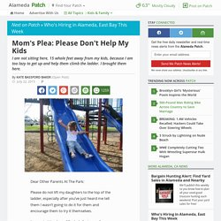 Mom's Plea: Please Don't Help My Kids