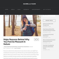 Major Reasons Behind Why You Feel So Pleasant In Nature