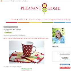PLEASANT HOME: Scrappy Mug Mat Tutorial