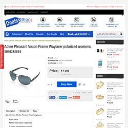 Adine Pleasant Vision Frame Wayfarer polarized womens sunglasses