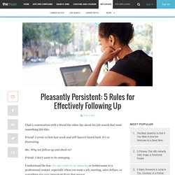 Pleasantly Persistent: 5 Rules for Effectively Following Up