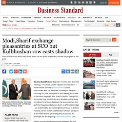 Modi,Sharif exchange pleasantries at SCO but Kulbhushan row casts shadow