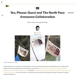 Yes, Please: Gucci and The North Face Announce Collaboration