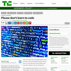 Please don't learn to code