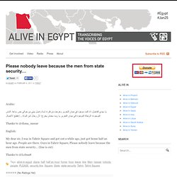 Please nobody leave because the men from state security… | Alive in Egypt