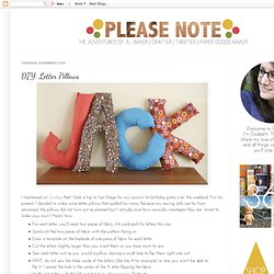 Please Note: DIY: Letter Pillows