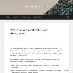 Please, no more rubbish about times tables! – The World Is Maths