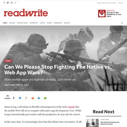 Can We Please Stop Fighting The Native vs. Web App Wars?