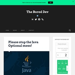 Please stop the Java Optional mess! – The Bored Dev