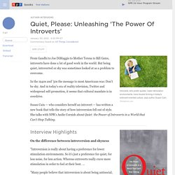 Quiet, Please: Unleashing 'The Power Of Introverts'