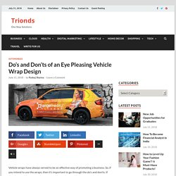 Do's and Don'ts of an Eye Pleasing Vehicle Wrap Design