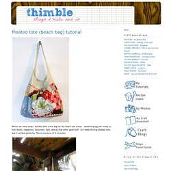 Pleated tote (beach bag) tutorial | thimble