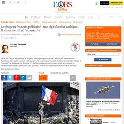 Le drapeau français plébiscité : une signification ambiguë. Il a rarement fait l'unanimité