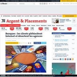 Banques : les clients plébiscitent Internet et désertent les agences