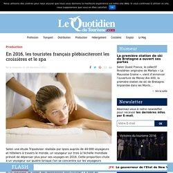 En 2016, les touristes français plébisciteront les croisières et le spa – Le Quotidien du Tourisme