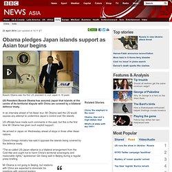 Obama pledges Japan islands support as Asian tour begins