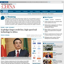 Li pledges larger credit line, high-speed rail technology to Africa